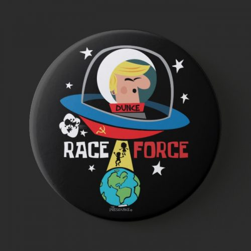 anti Trump, political button Race Force