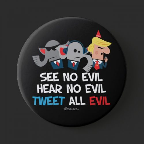 anti Trump, political button Tweet All Evil