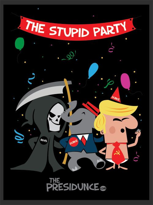 anti Trump, political poster The Stupid Party